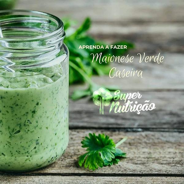 Receita Maionese Natural Verde com Vinagre Orgânico