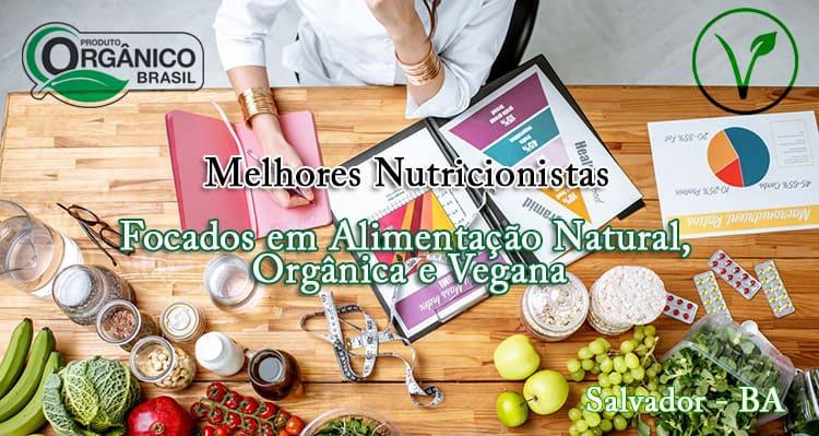 Melhores Nutricionistas de Salvador – Dieta Natural, Orgânica e Vegana