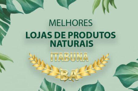 Melhores Lojas de Produtos Naturais Itabuna – BA